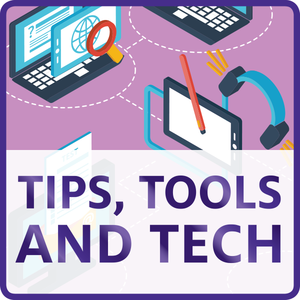 Tools, Tips, and Tech