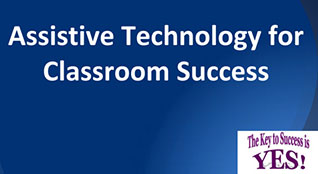Assistive Technology for Classroom Success
